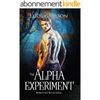 The Alpha Experiment (Mismatched Mates Book 5) (English Edition)