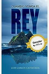 CUANDO VENGA EL REY: amor y muerte en una isla a la deriva Versión Kindle