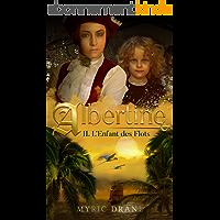 Albertine T2 - L'enfant des flots (Trilogie épique Albertine)