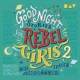 Mehr außergewöhnliche Frauen: Good Night Stories for Rebel Girls 2