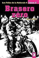 Brasero zéro: Les folles de la Nationale 4 - Saison 2 - Episode 3 Format Kindle