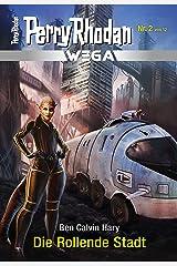 Wega 2: Die Rollende Stadt (PERRY RHODAN-Wega) Kindle Ausgabe