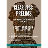 Clear UPSC IAS Prelims 2021 Steps Modules and Techniques to solve MCQs: Polity Handbook - Past 27 years UPSC questions & Extr