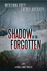 Shadow of the Forgotten (Kyndall Family Thrillers Book 2) Kindle Edition