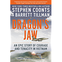 Dragon's Jaw: An Epic Story of Courage and Tenacity in Vietnam (English Edition)