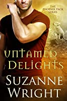 Untamed Delights (The Phoenix Pack Book 8) (English Edition)