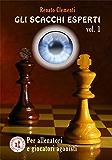 Gli scacchi esperti vol.I