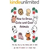 How to Draw Cute and Cool Animals: The Easy Step by Step Drawing Guide to Teach You Draw 40 Animals in 6 Simple Steps