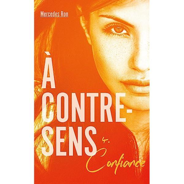 À contre-sens - tome 4 - Confiance (French Edition) eBook ...