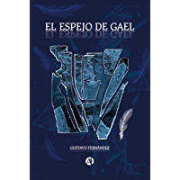 El Espejo de Gael (Spanish Edition)