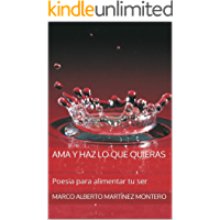Ama y haz lo que quieras: Poesia para alimentar tu ser (Spanish Edition)