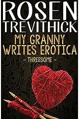 My Granny Writes Erotica - Threesome (Quickies 1-3) Kindle Edition