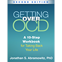 Getting Over OCD, Second Edition: A 10-Step Workbook for Taking Back Your Life (The Guilford Self-Help Workbook Series…
