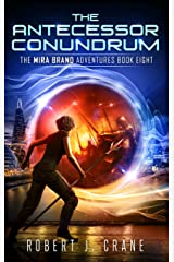 The Antecessor Conundrum (The Mira Brand Adventures Book 8) (English Edition) Format Kindle