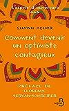 Comment devenir un optimiste contagieux (L'esprit d'ouverture)
