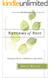 Rhythms of Rest: Finding the Spirit of Sabbath in a Busy World
