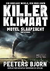 Motel Slaapzacht: Een dodelijke wereld. Een hard leven (Killer Klimaat Book 5)