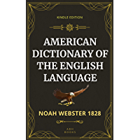"""Noah Webster's 1828 American Dictionary of the English Language - """"Real Look"""" KINDLE EDITION"""