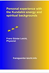 Personal experience with the Kundalini energy and spiritual backgrounds (English Edition) Kindle Ausgabe