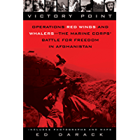 Victory Point: Operations Red Wings and Whalers - the Marine Corps' Battle for Freedom in Afghanistan (English Edition)