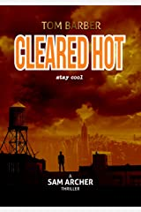 Cleared Hot (Sam Archer Book 10) Kindle Edition