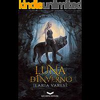 Luna d'Inverno (Winter Fe' Saga Vol. 1)