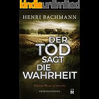 Der Tod sagt die Wahrheit (Hanna Blum ermittelt 2) (German Edition)