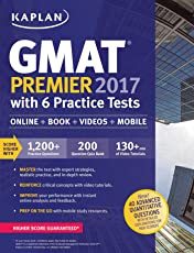 GMAT Premier 2017 with 6 Practice Tests: Online + Book + Videos + Mobile (Kaplan Test Prep)