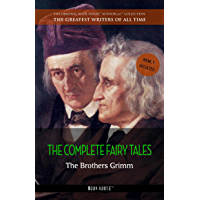 The Brothers Grimm: The Complete Fairy Tales (The Greatest Writers of All Time Book 5) (English Edition)