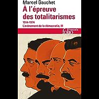 L'avènement de la démocratie (Tome 3) - À l'épreuve des totalitarismes (1914-1974)