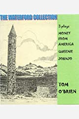 THE WATERFORD COLLECTION - 3 plays by Tom O'Brien Kindle Edition