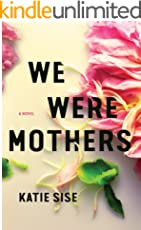 We Were Mothers: A Novel (English Edition)