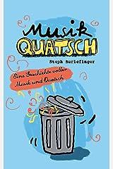 Musik-Quatsch: Quatschgeschichte mit Musik und Wolkenbruch (Quatschgeschichten 5) Kindle Ausgabe