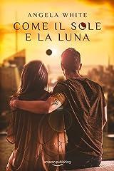 Come il sole e la luna (Angeli caduti Vol. 3) (Italian Edition) Versión Kindle