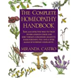 The Complete Homeopathy Handbook: Safe and Effective Ways to Treat Fevers, Coughs, Colds and Sore Throats, Childhood…