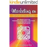 Marketing en Instagram: Cómo dominar su nicho en 2019 promocionando su pequeña empresa y marca personal en una red social súp