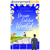 Dream Catcher Wanted: A gorgeously uplifting love story for 2021 about making dreams come true (English Channel Book 3…