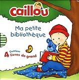 Caillou Ma petite bibliothèque
