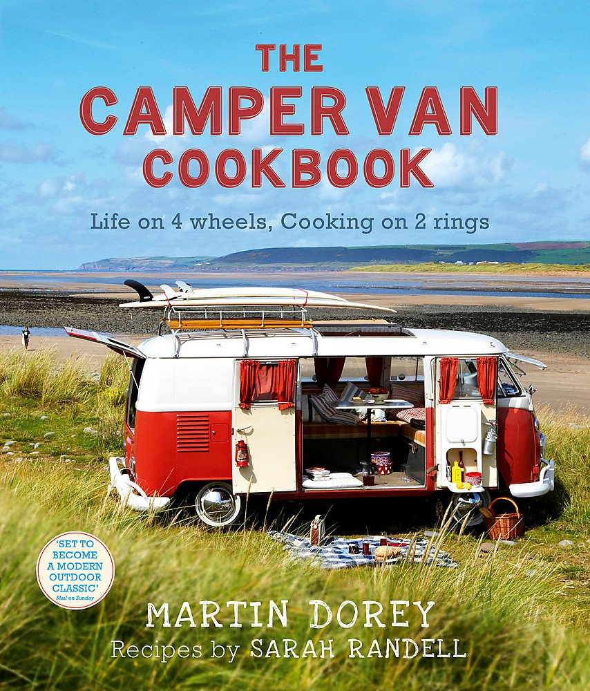 The Camper Van Cookbook: Life on 4 wheels, Cooking on 2 rings