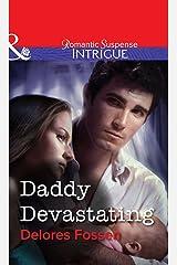 Daddy Devastating (Mills & Boon Intrigue) Kindle Edition