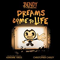 Dreams Come to Life: Bendy and the Ink Machine, Book 1