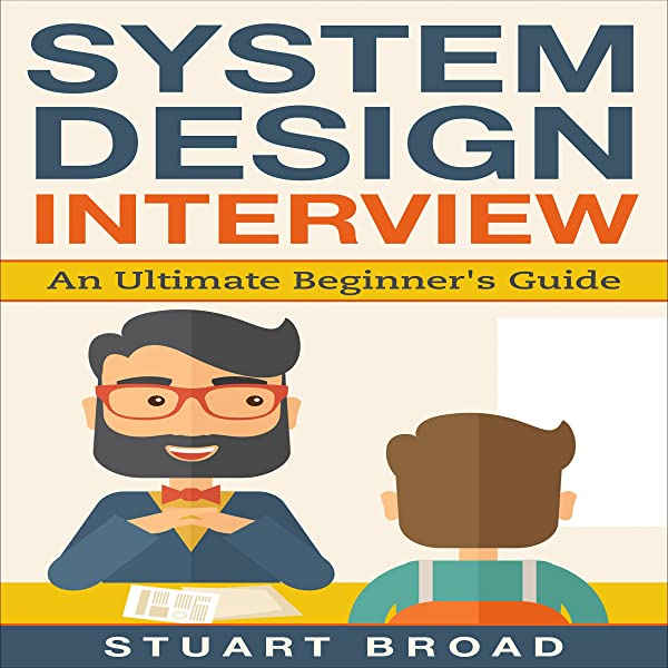 System Design Interview An In Depth Overview For System Designers A Beginner S Guide Audio Download Amazon Co Uk Stuart Broad Benjamin Holmes Stuart Broad Audible Audiobooks