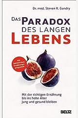 Das Paradox des langen Lebens: Mit der richtigen Ernährung bis ins hohe Alter jung und gesund bleiben (German Edition) Formato Kindle