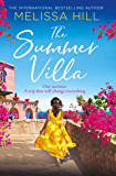 The Summer Villa: escape with this romantic, feel good and perfect summer novel about friendship, love and family from the bestselling author