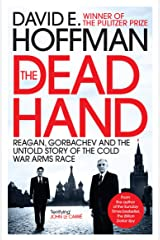 The Dead Hand: Reagan, Gorbachev and the Untold Story of the Cold War Arms Race Paperback