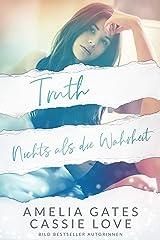 Truth: Nichts als die Wahrheit - Liebesroman Kindle Ausgabe