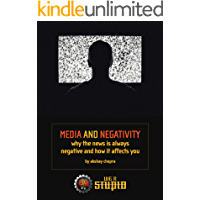 Media and Negativity: Why the News is always negative and How it affects you? (WE R STUPID  Book 10)