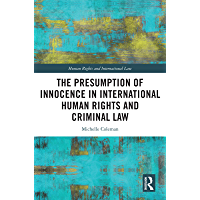 The Presumption of Innocence in International Human Rights and Criminal Law (Human Rights and International Law…
