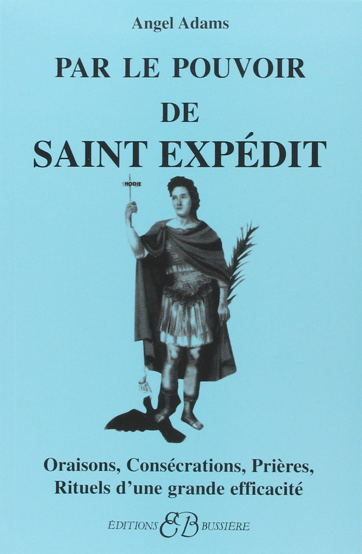Par le pouvoir de Saint Expédit por Angel Adams
