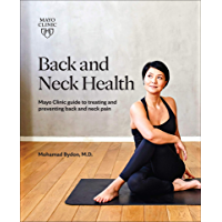 Back and Neck Health: Mayo Clinic Guide to Treating and Preventing Back and Neck Pain (English Edition)